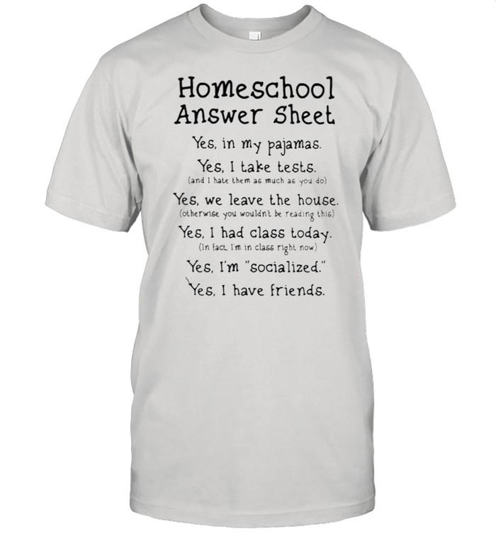 Homeschool Answer Sheet Yes In My Pajamas Shirt