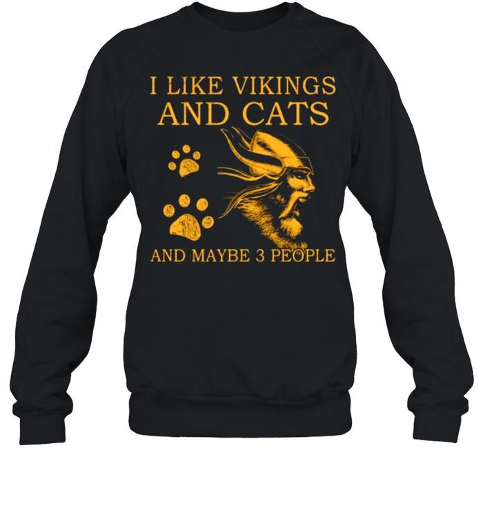 I like vikings and cats and maybe 3 people shirt Unisex Sweatshirt