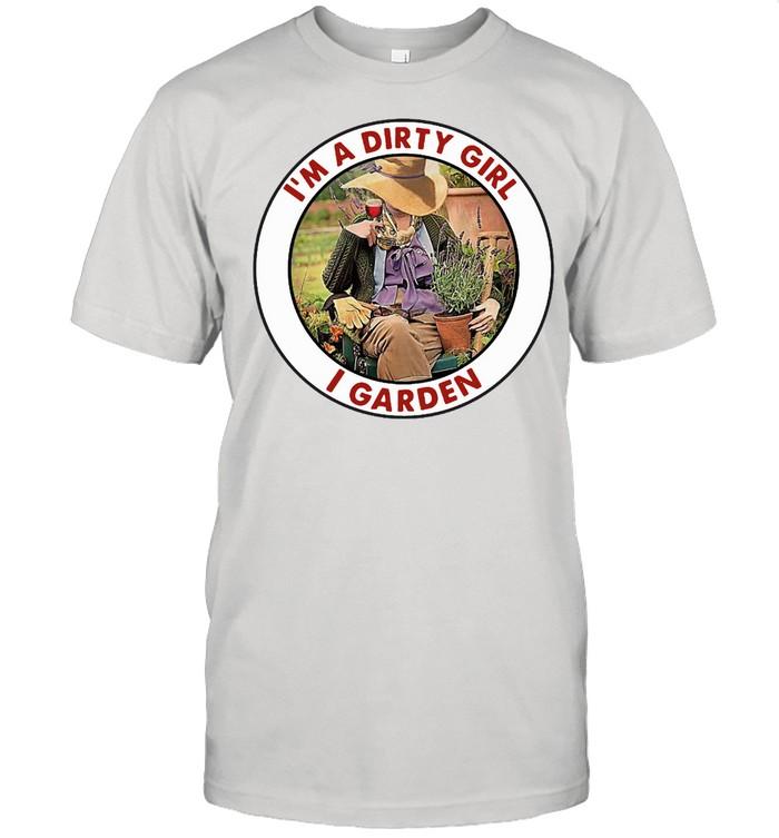 I'm A Dirty Girl I Garden Vintage T-shirt
