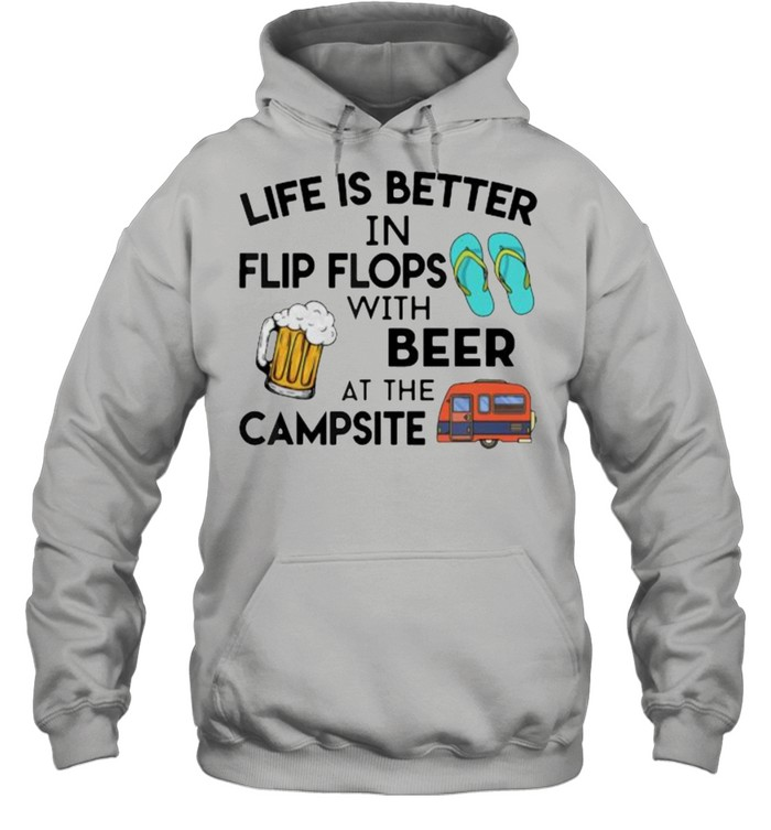 Life is better in flip flops with beer at the campsite shirt Unisex Hoodie