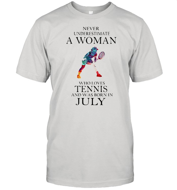 Never Underestimate A Woman Who Loves Tennis And Was Born In July Watercolor shirt Classic Men's T-shirt