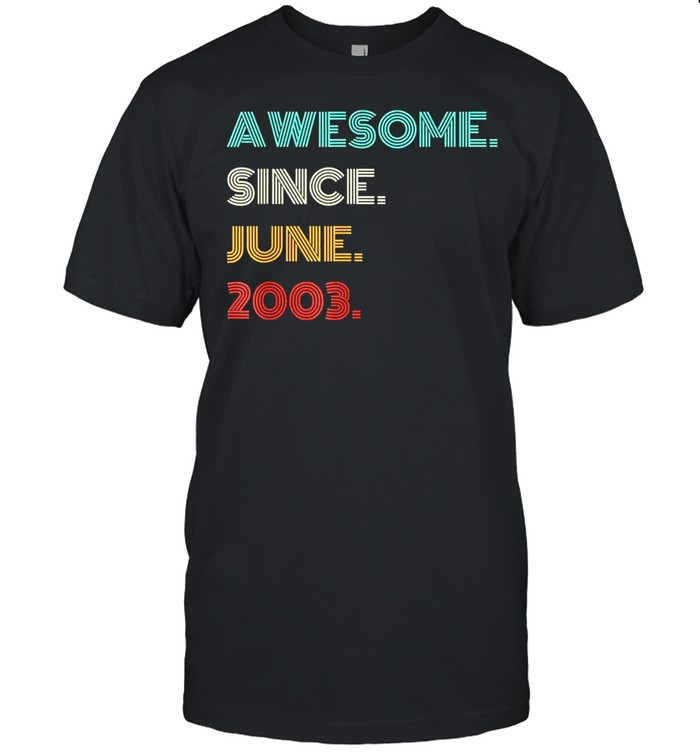 18th Birthday Awesome Since June 2003 18 Year Old Boys Girls shirt