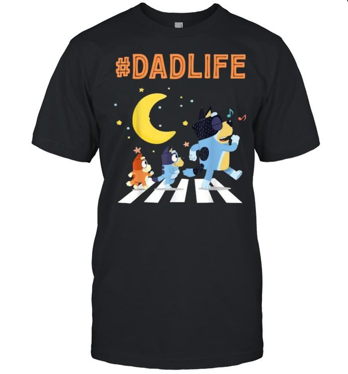 Bluey Dad Life Dog Ways Moon -Shirt