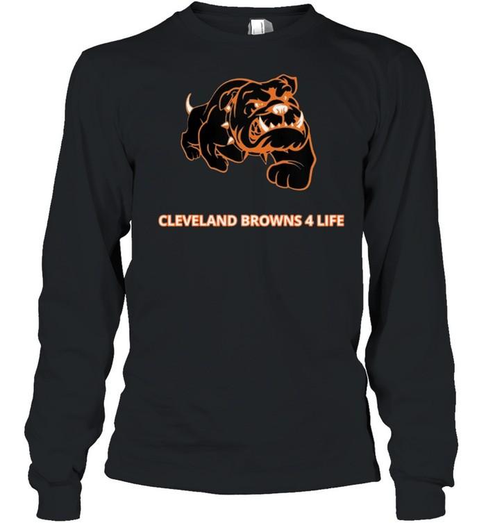 Cleveland Browns 4 Life shirt Long Sleeved T-shirt