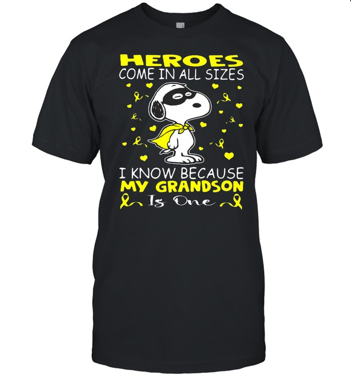 Snoopy Heroes Come In All Sizes I Know Because My Grandson Is One Shirt