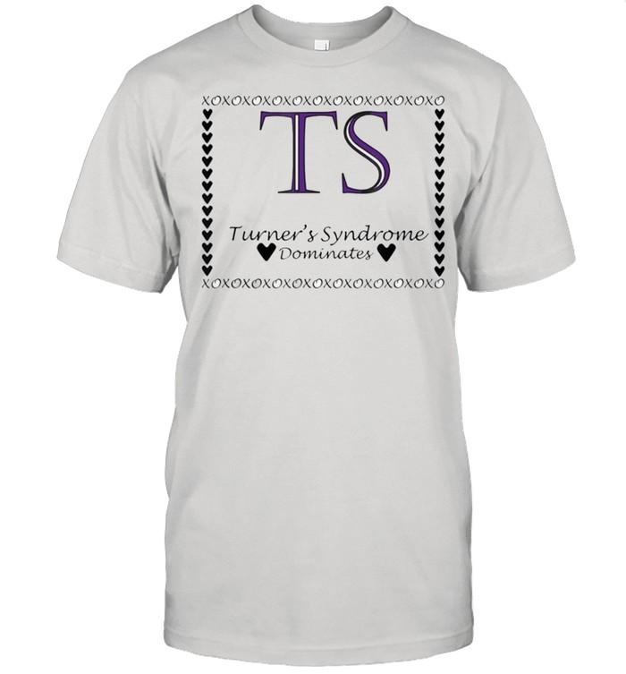 Turners Syndrome Dominates Awareness shirt