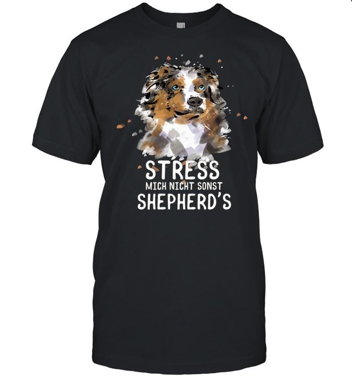 Aussie Lustig Stress Australian Shepherd Geschenk shirt