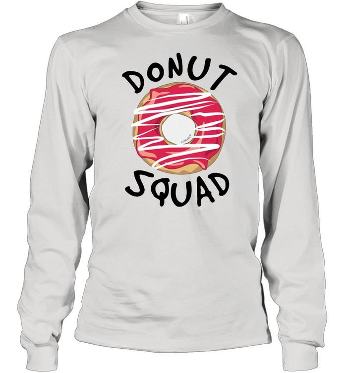 Donut Squad  Donut shirt Long Sleeved T-shirt
