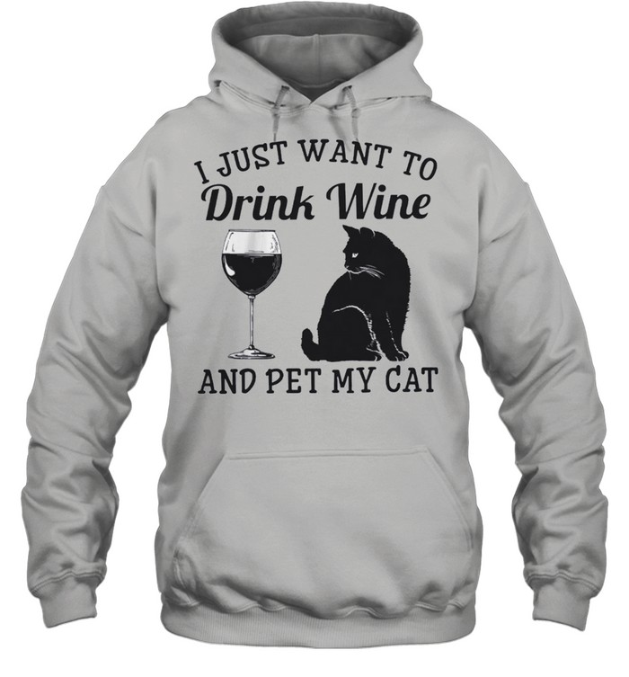 I just want to drink wine and pet my cat shirt Unisex Hoodie
