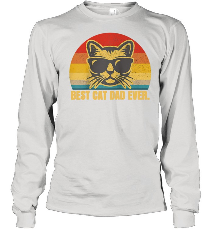 Best Cat Dad Feline Kitty Fathers Day shirt Long Sleeved T-shirt