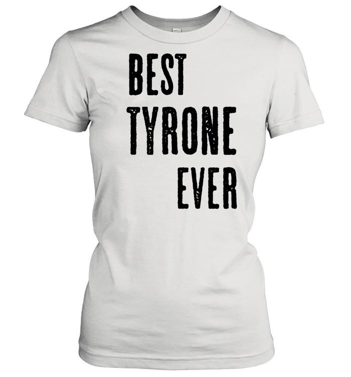 BEST TYRONE EVER Cute Name shirt Classic Women's T-shirt