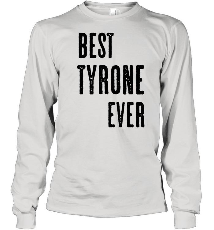 BEST TYRONE EVER Cute Name shirt Long Sleeved T-shirt