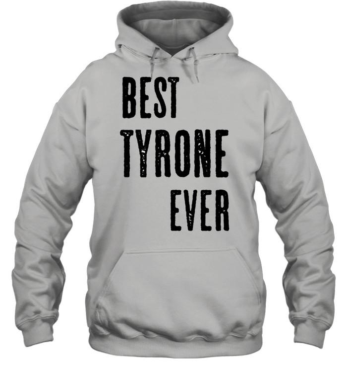 BEST TYRONE EVER Cute Name shirt Unisex Hoodie