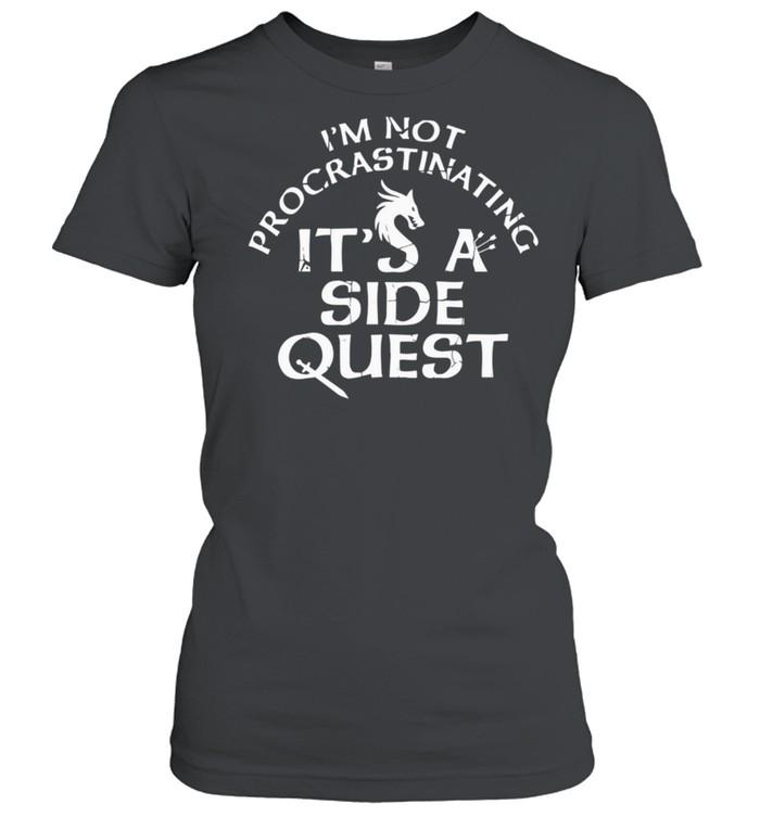 I'm Not Procrastinating It's A Side Quest shirt Classic Women's T-shirt