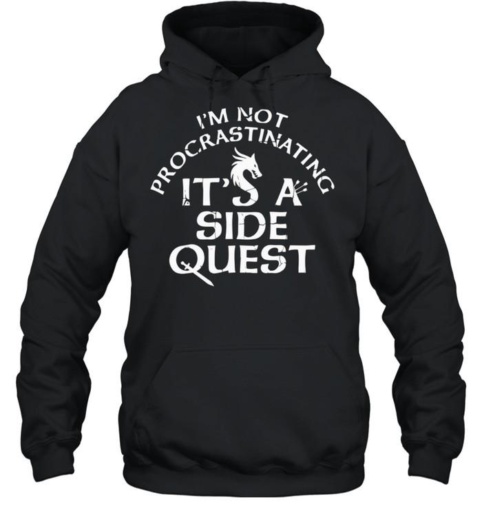 I'm Not Procrastinating It's A Side Quest shirt Unisex Hoodie