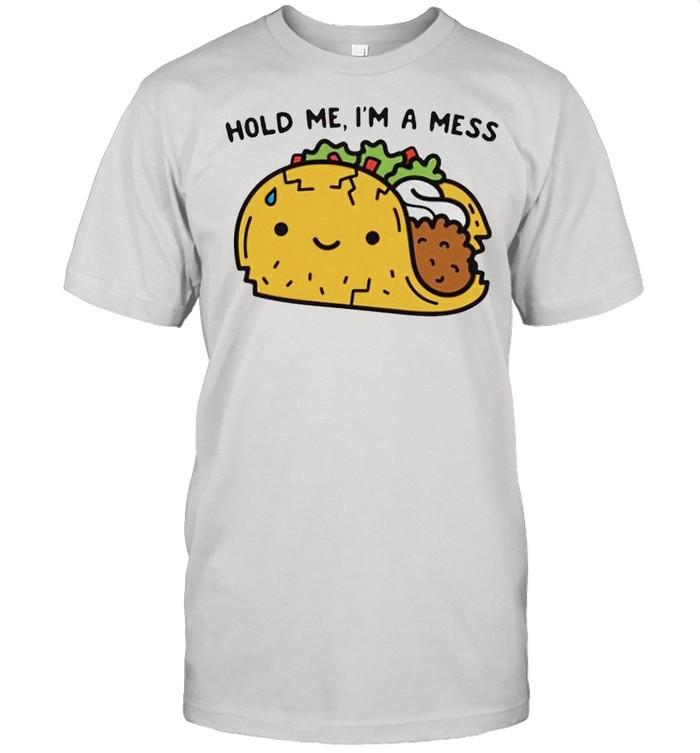 Tacos hold me Im a mess shirt Classic Men's T-shirt