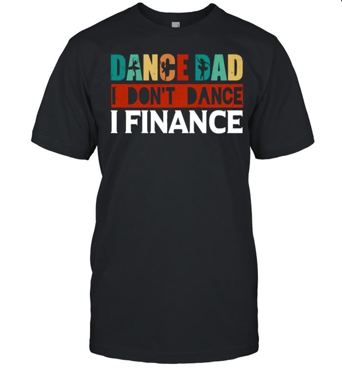 Dance Dad Don't Dance Finance Father Retro T-Shirt