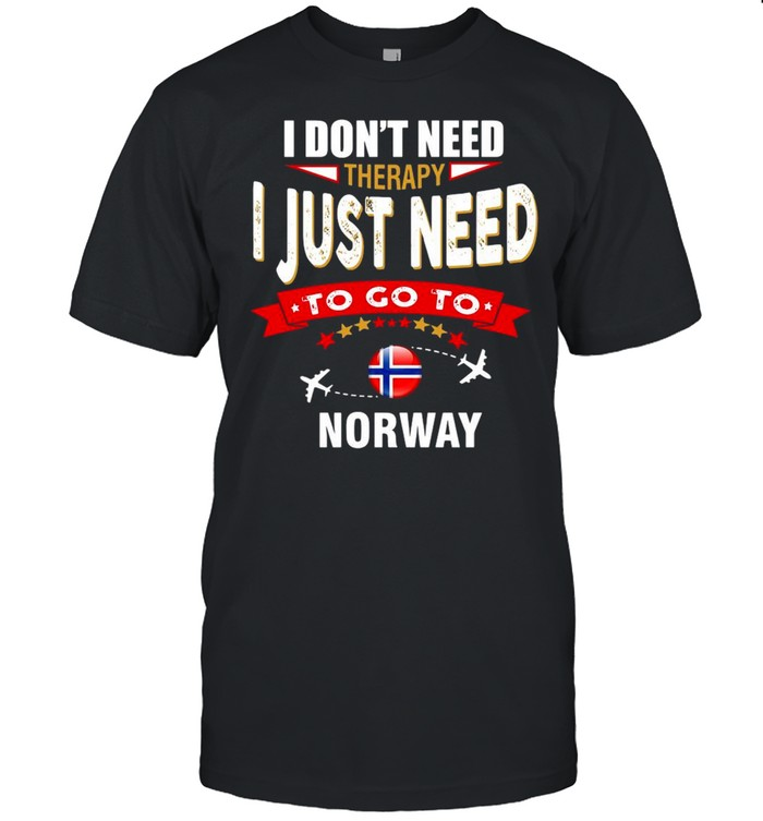 I Don't Need Therapy I Just Need To Go To Norway Retro Lettering T-shirt