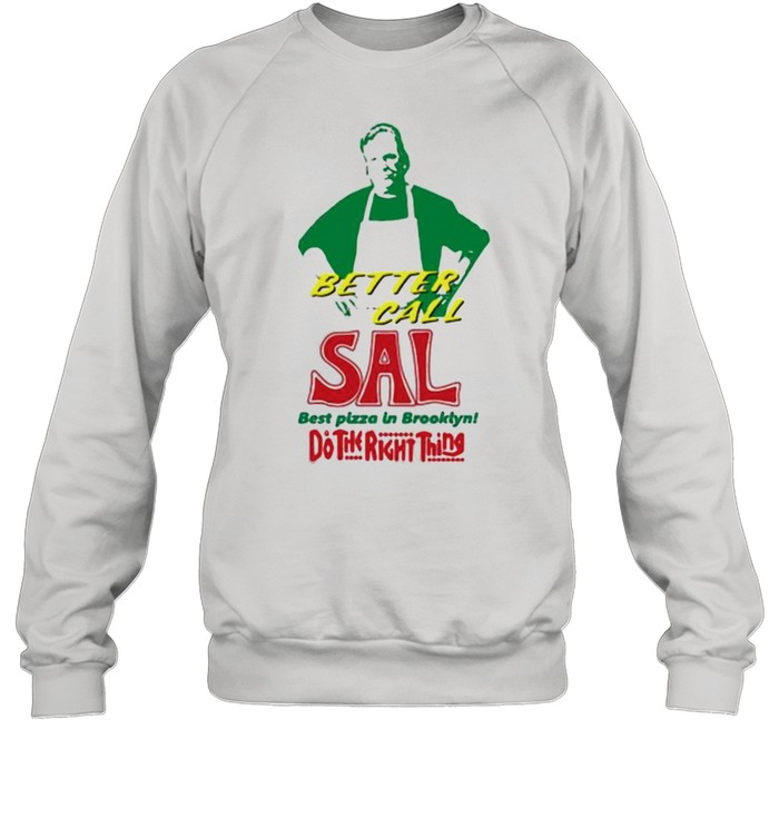 Better call sal best pizza in brooklyn do the right thing shirt Unisex Sweatshirt