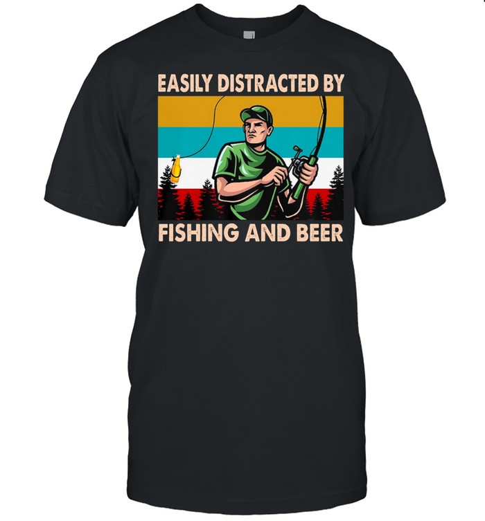 Easily distracted by fishing and beer vintage shirt
