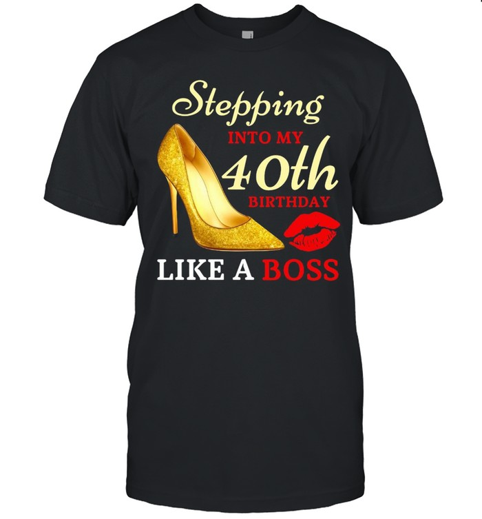 Stepping Into My 40th Birthday Like A Boss  Classic Men's T-shirt