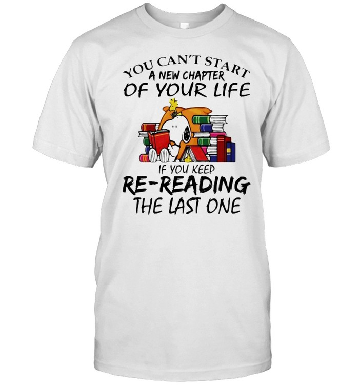 You Can't Start A New Chapter Of Your Life If You Keed Re Reading the Last One Snoopy  Classic Men's T-shirt