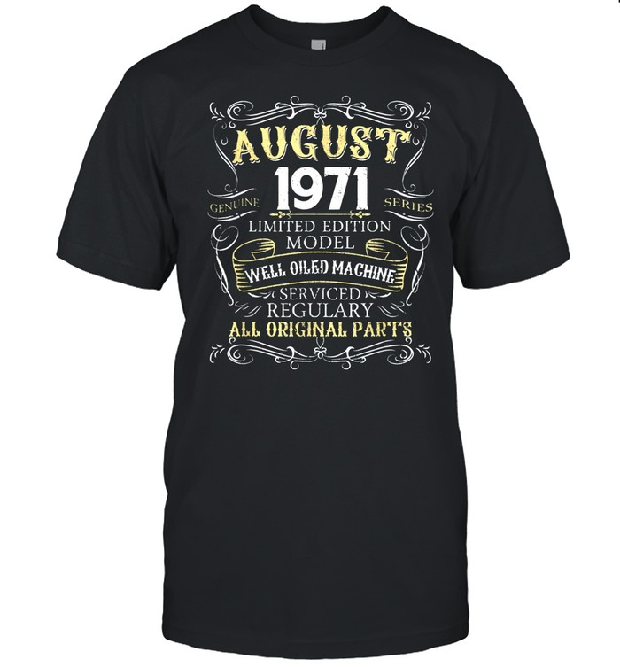 48th Birthday Born in AUGUST 1971 48 Years Old shirt Classic Men's T-shirt
