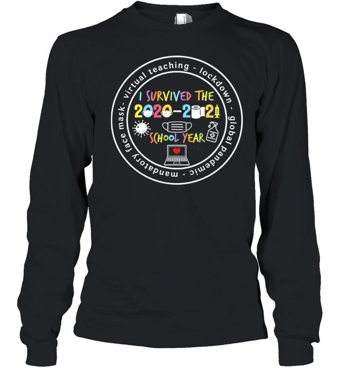 I Survived The 2020 2021 School Year Virtual Teaching Lockdown Global Face Mask shirt Long Sleeved T-shirt