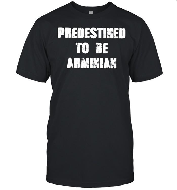 Predestined to be arminian shirt Classic Men's T-shirt