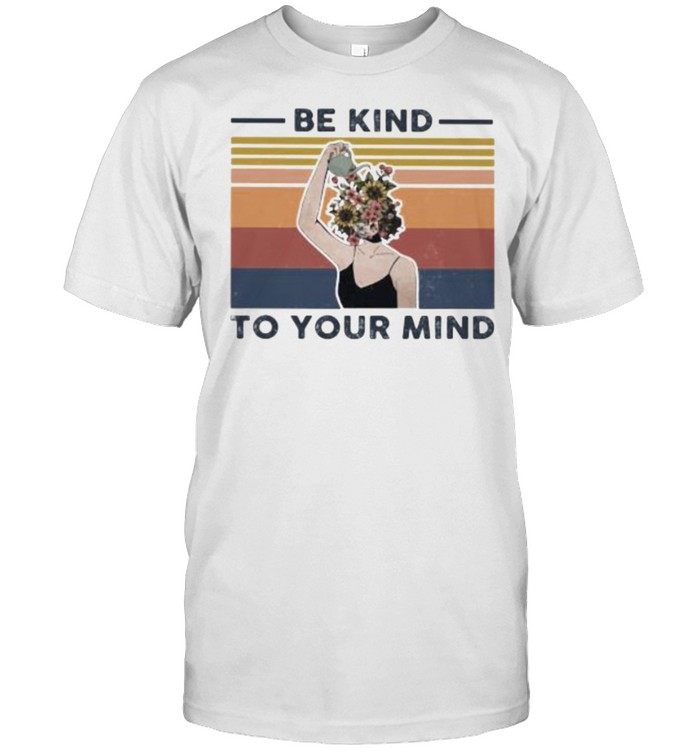 Be Kind To Your Mind Flower Vintage  Classic Men's T-shirt