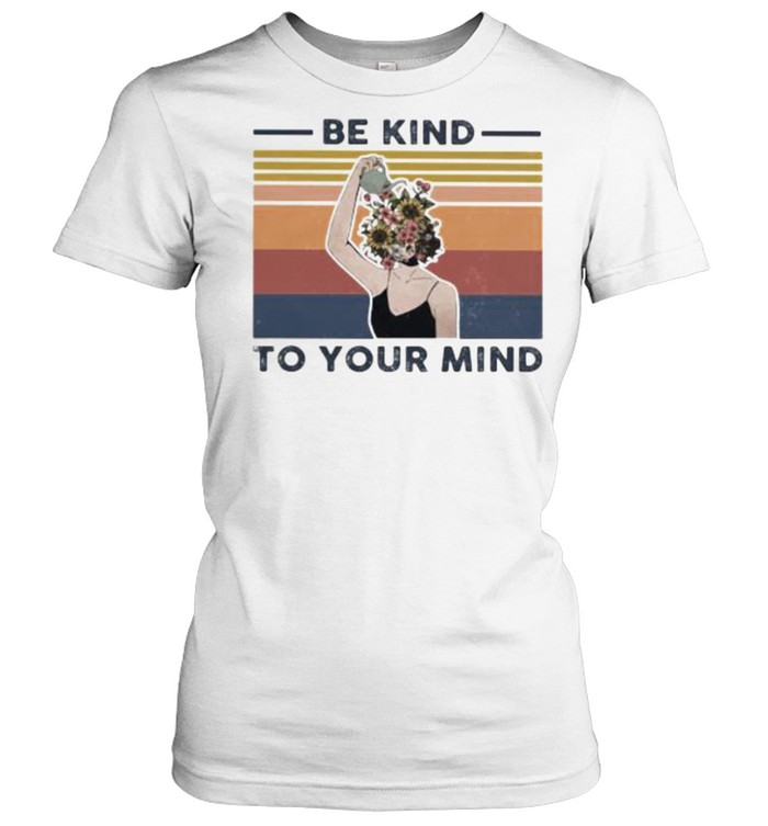 Be Kind To Your Mind Flower Vintage  Classic Women's T-shirt