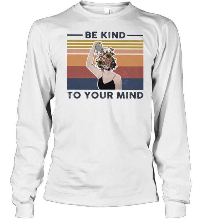 Be Kind To Your Mind Flower Vintage  Long Sleeved T-shirt