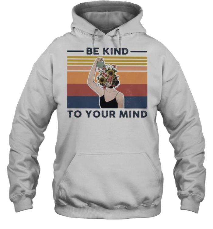 Be Kind To Your Mind Flower Vintage  Unisex Hoodie