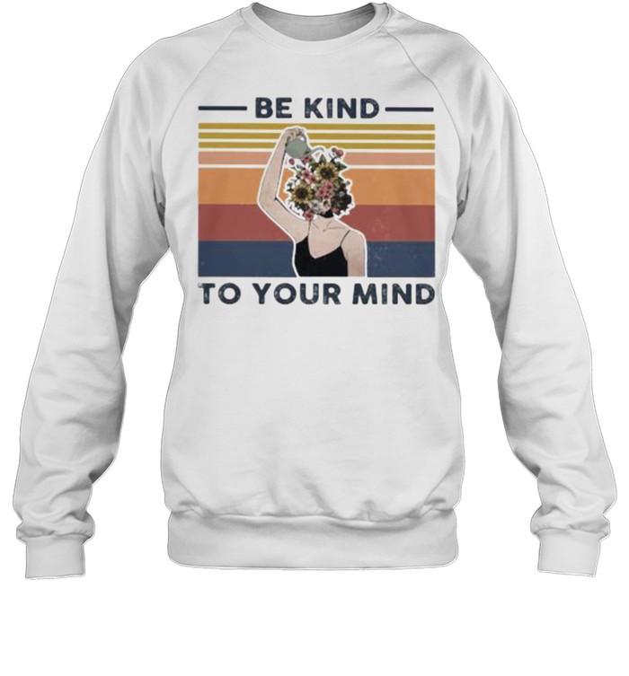 Be Kind To Your Mind Flower Vintage  Unisex Sweatshirt