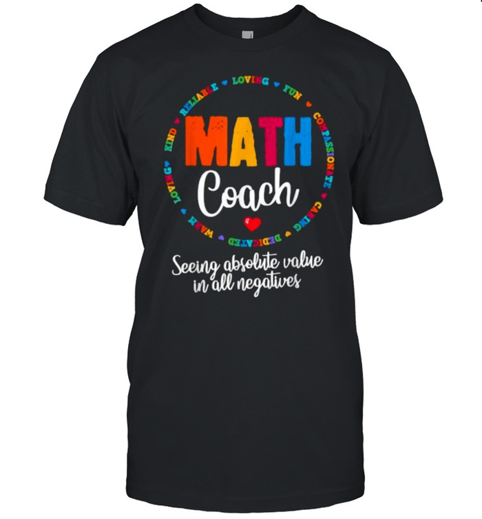 math Coach Seeing Obsolute Value In All Negatives T-Shirt