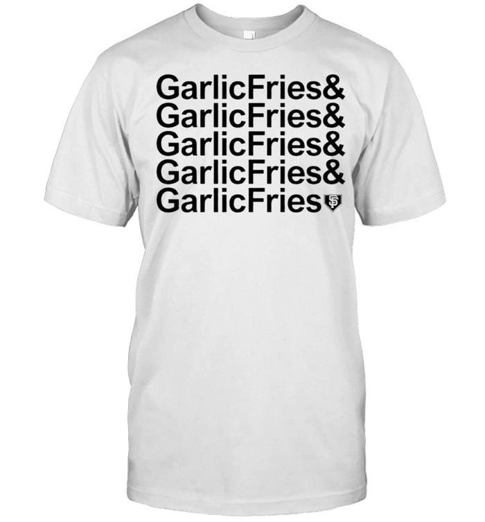 San Francisco Giants Garlic Fries shirt