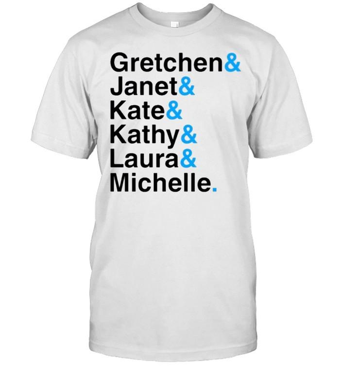 Gretchen Janet Kate Kathy Laura Michelle Shirt