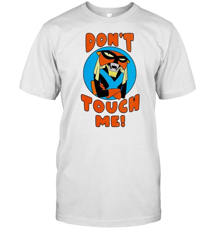 Space Ghost Coast To Coast Don't Touch Me shirt