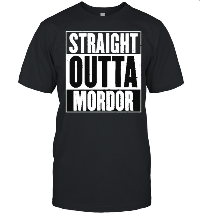 Straight outta mordor shirt
