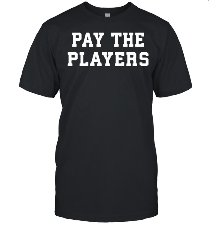 Pay the players shirt