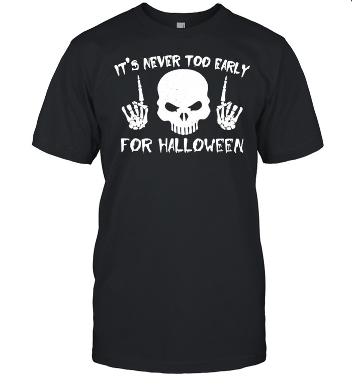 Skull it's never too early for halloween shirt Classic Men's T-shirt