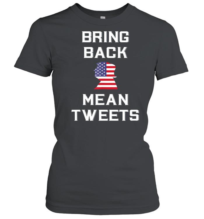 Bring Back Mean Tweets Trump My President  Classic Women's T-shirt