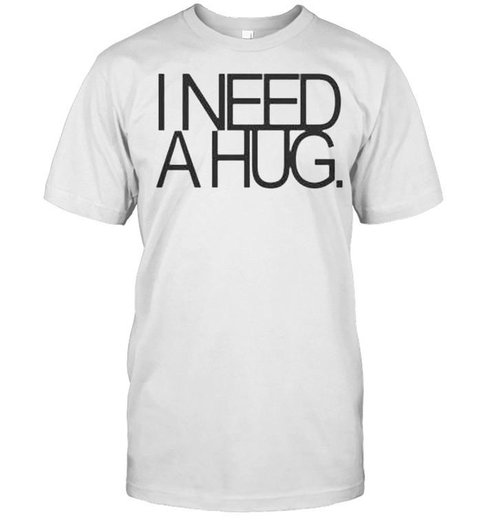 I need a hug shirt Classic Men's T-shirt