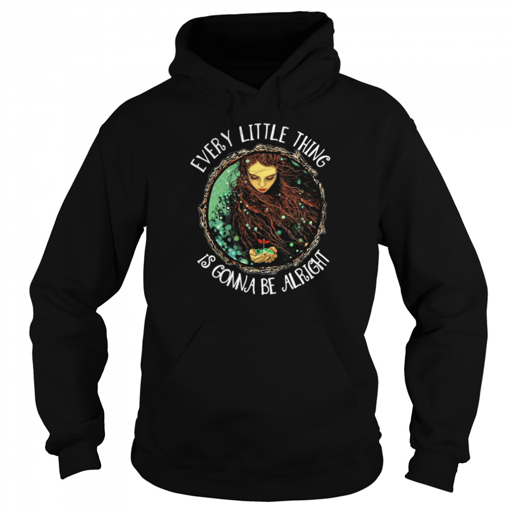 Hippie Girl Every Little Thing Is Gonna Be Alright T-shirt Unisex Hoodie
