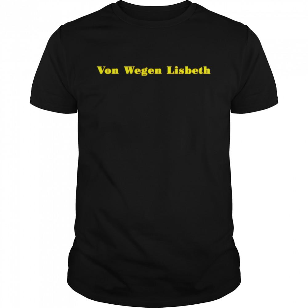 Von wegen lisbeth shirt