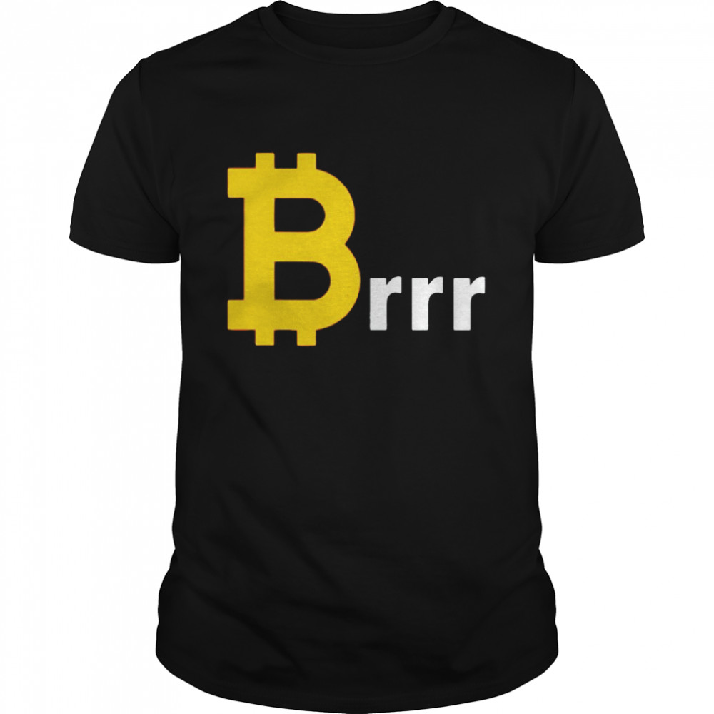 Great Prices for Bitcoin Brrr shirt Classic Men's T-shirt