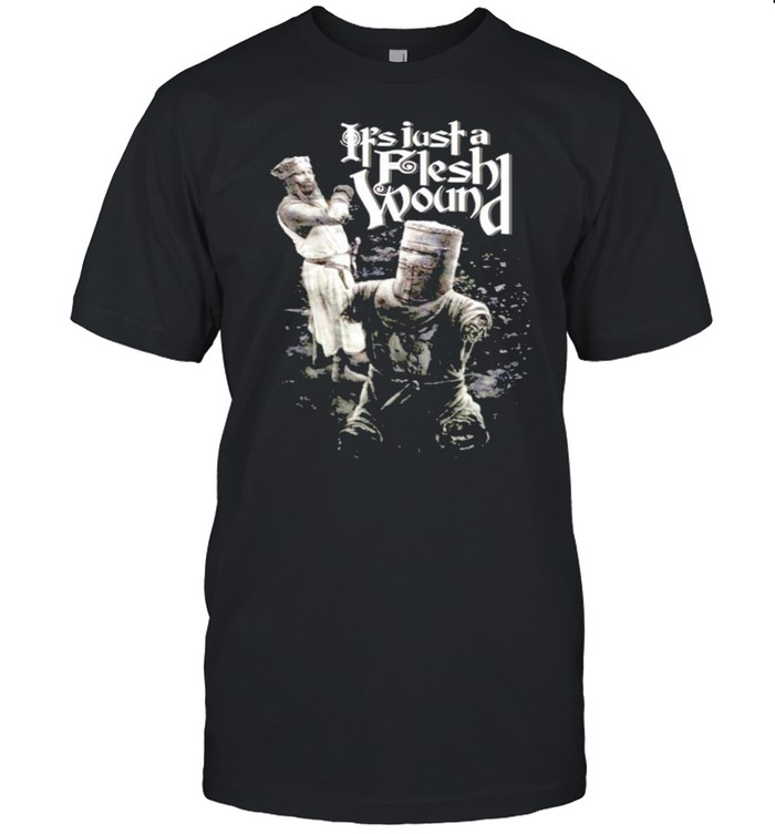 It's just a flesh wound shirt Classic Men's T-shirt