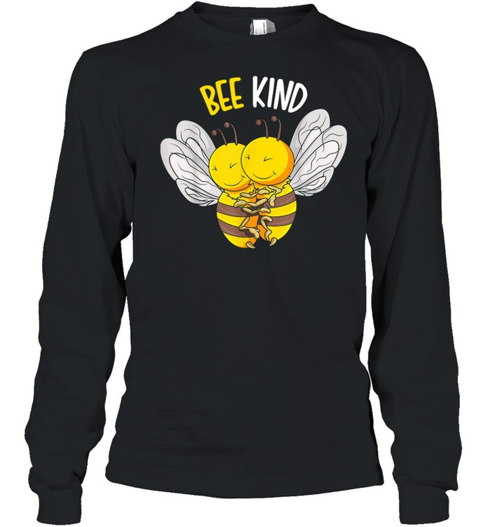Bee Kind Bumble Bee Kindness  Long Sleeved T-shirt