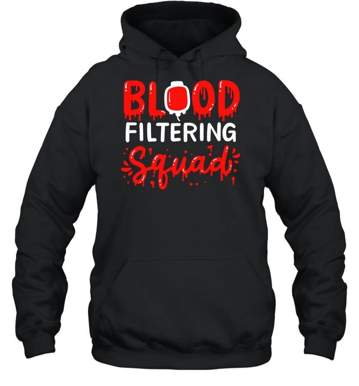 Blood Filtering Squad Dialysis Nurse Nephrology Technician  Unisex Hoodie