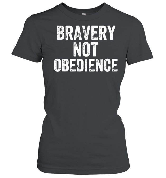 Bravery Not Obedience  Classic Women's T-shirt